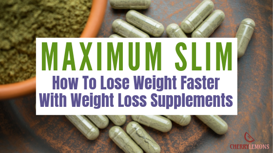 How To Lose Weight Faster With Weight Loss Supplements